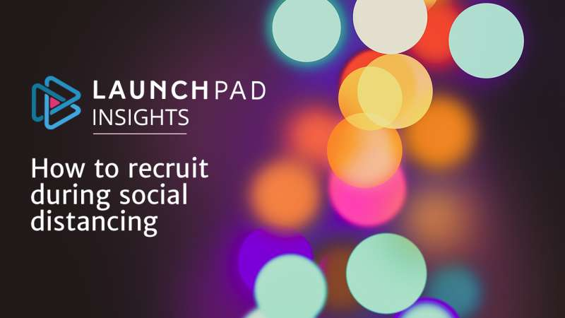 How to Recruit During Social Distancing