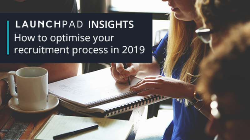 How to optimise your recruitment process in 2019