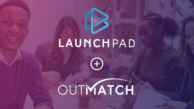 OutMatch Acquires LaunchPad